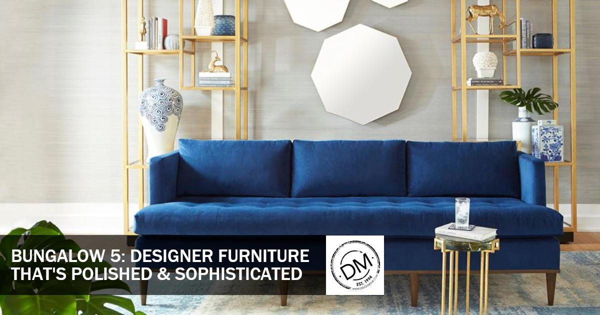 designer furniture bungalow 5