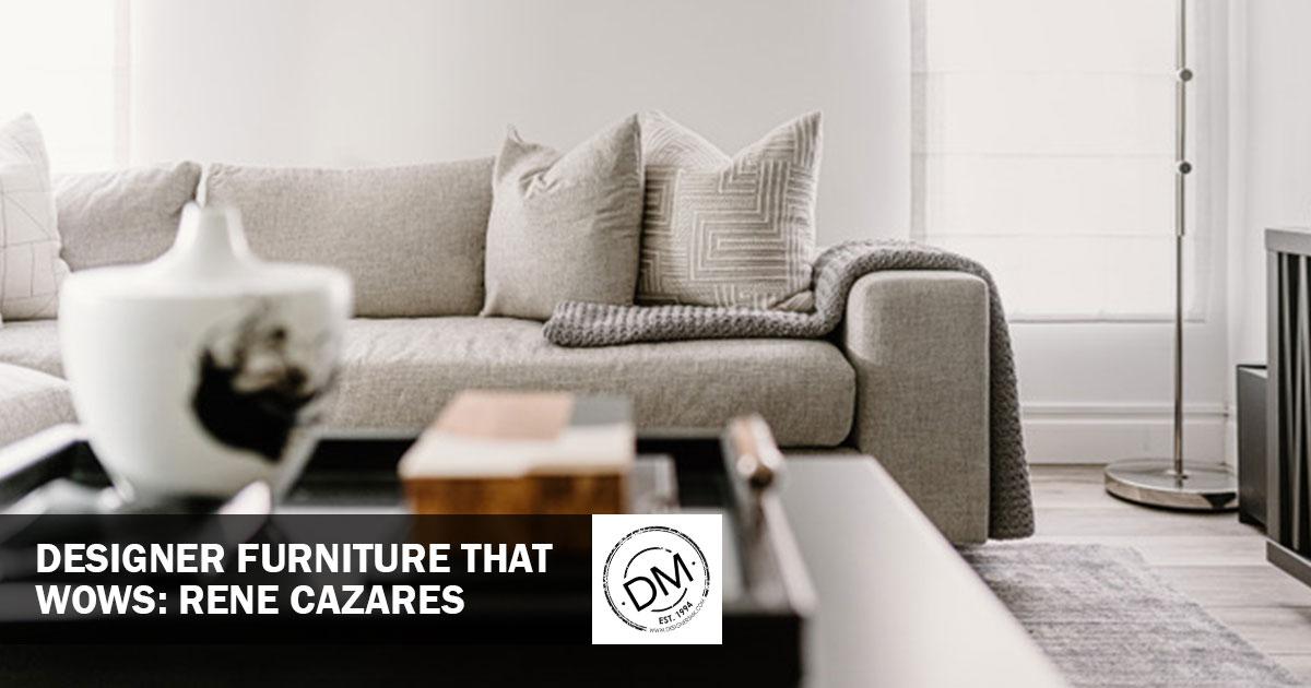 designer-furniture-Rene-Cazares-designers-mark-boca-raton